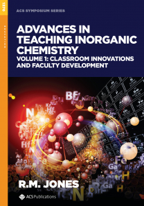 Advances in Teaching Inorganic Chemistry Volume 1: Classroom Innovations and Faculty Development