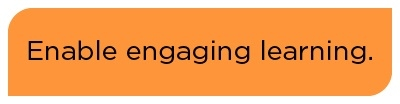 Enable Engaging Learning
